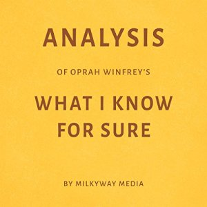 Analysis of Oprah Winfrey's What I Know for Sure Audiobook By Milkyway Media cover art