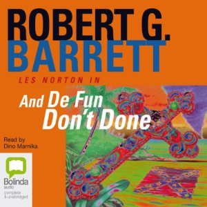 And De Fun Don't Done Audiobook By Robert G. Barrett cover art