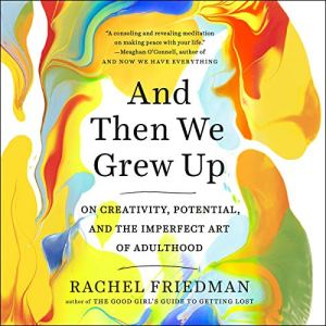 And Then We Grew Up Audiobook By Rachel Friedman cover art