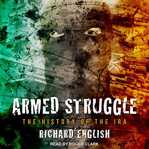 Armed Struggle Audiobook By Richard English cover art