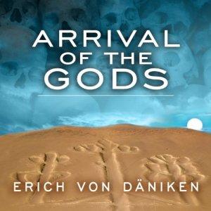 Arrival of the Gods Audiobook By Erich von Daniken cover art