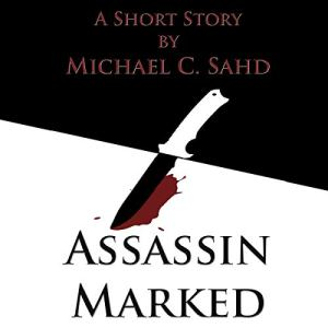 Assassin Marked Audiobook By Michael C. Sahd cover art