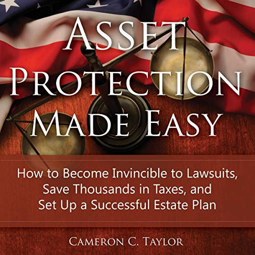 Asset Protection Made Easy Audiobook By Cameron C. Taylor cover art