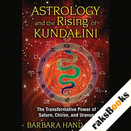 Astrology and the Rising of Kundalini Audiobook By Barbara Hand Clow cover art