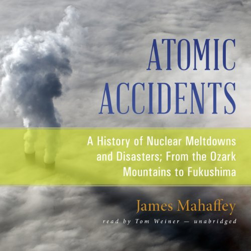 Atomic Accidents Audiobook By James Mahaffey cover art