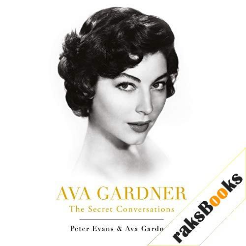 Ava Gardner: The Secret Conversations Audiobook By Peter Evans, Ava Gardner cover art