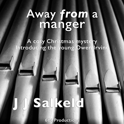 Away from a Manger: A Cozy Christmas Quick Read Introducing the Young Owen Irvine Audiobook By J J Salkeld cover art