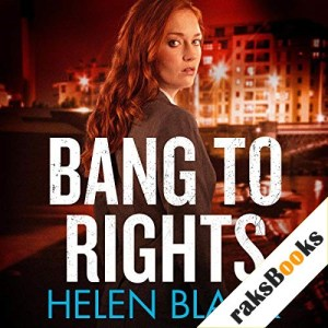 Bang to Rights Audiobook By Helen Black cover art