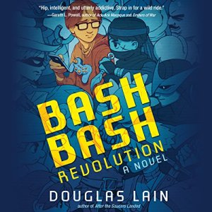 Bash Bash Revolution Audiobook By Douglas Lain cover art