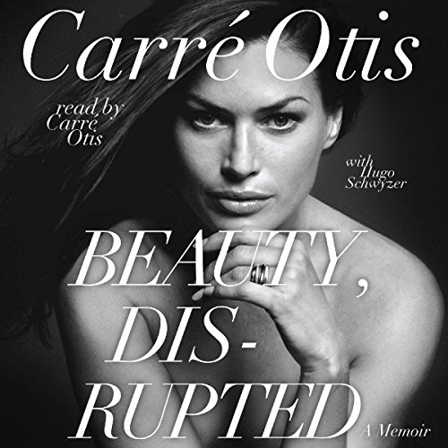 Beauty, Disrupted Audiobook By Carre Otis, Hugo Schwyzer cover art