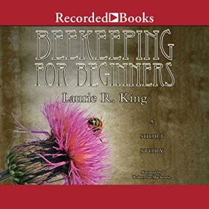 Beekeeping for Beginners Audiobook By Laurie R. King cover art