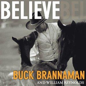Believe Audiobook By Buck Brannaman, William Reynolds cover art