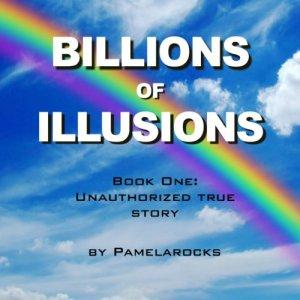 Billions of Illusions Audiobook By Pamelarocks cover art
