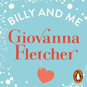Billy and Me Audiobook By Giovanna Fletcher cover art