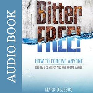 Bitter Free! Audiobook By Mark DeJesus cover art