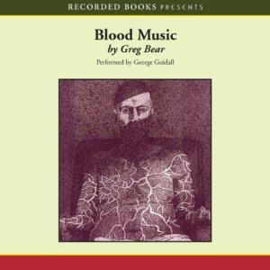 Blood Music Audiobook By Greg Bear cover art