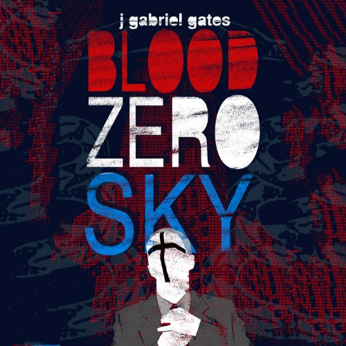 Blood Zero Sky Audiobook By J. Gabriel Gates cover art