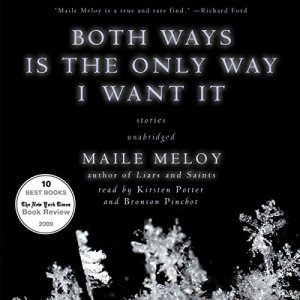 Both Ways Is the Only Way I Want It Audiobook By Maile Meloy cover art