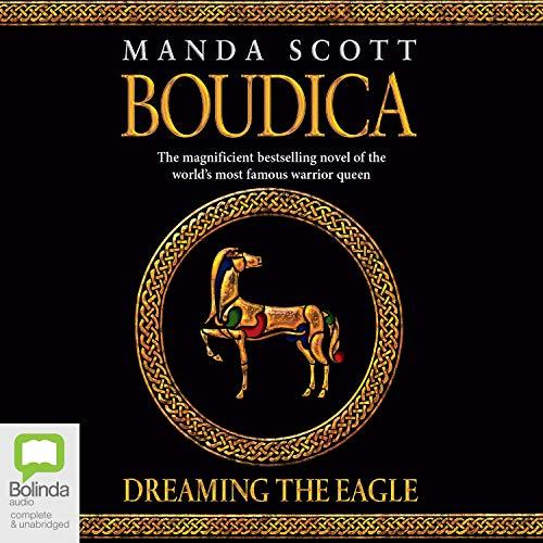 Boudica: Dreaming the Eagle Audiobook By Manda Scott cover art