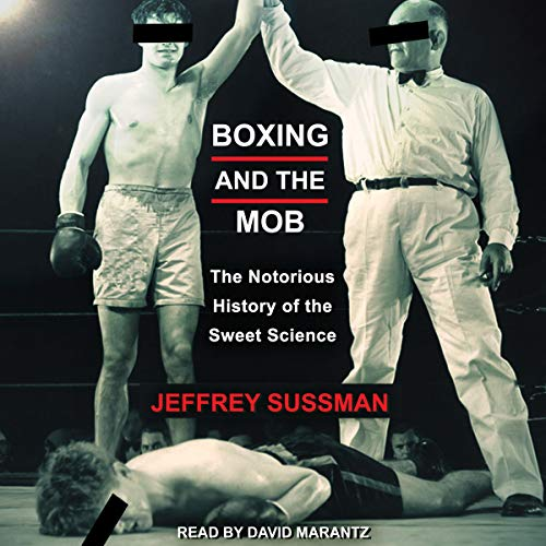 Boxing and the Mob Audiobook By Jeffrey Sussman cover art