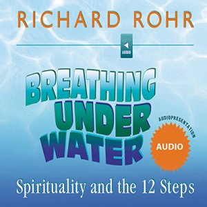 Breathing Under Water Audiobook By Richard Rohr cover art