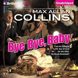 Bye Bye, Baby Audiobook By Max Allan Collins cover art