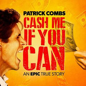 Cash Me If You Can Audiobook By Patrick Combs cover art