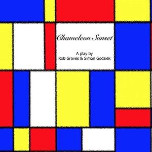 Chameleon Sunset: A Comedy Play Audiobook By Rob Groves, Simon Godziek cover art