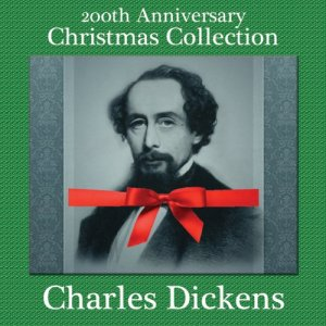 Charles Dickens 200th Anniversary Christmas Collection Audiobook By Charles Dickens cover art