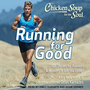 Chicken Soup for the Soul Audiobook By Amy Newmark, Dean Karnazes cover art