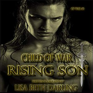 Child of War - Rising Son Audiobook By Lisa Beth Darling cover art