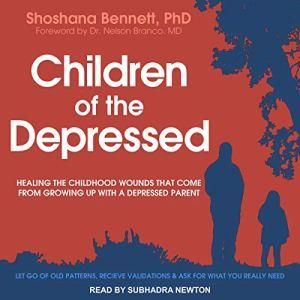 Children of the Depressed Audiobook By Shoshana Bennett PhD, Nelson Branco MD - foreword cover art
