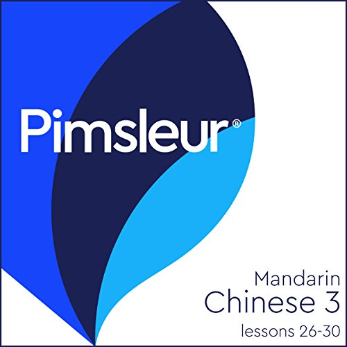 Chinese (Mandarin) Level 3 Lessons 26-30 Audiobook By Pimsleur cover art