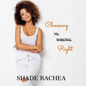 Choosing Mr. Right Audiobook By Shade Rachea cover art