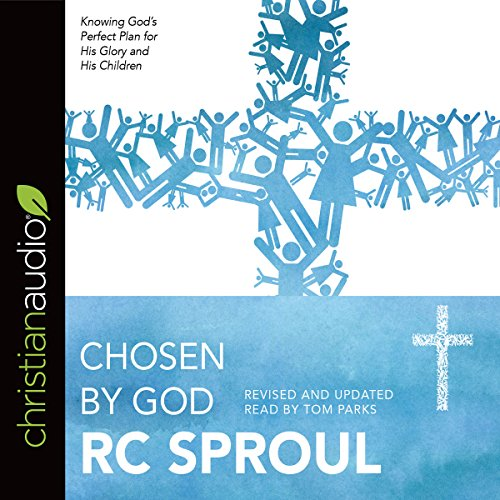 Chosen by God Audiobook By R. C. Sproul cover art