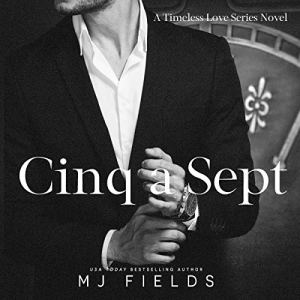 Cinq A' Sept Audiobook By MJ Fields cover art