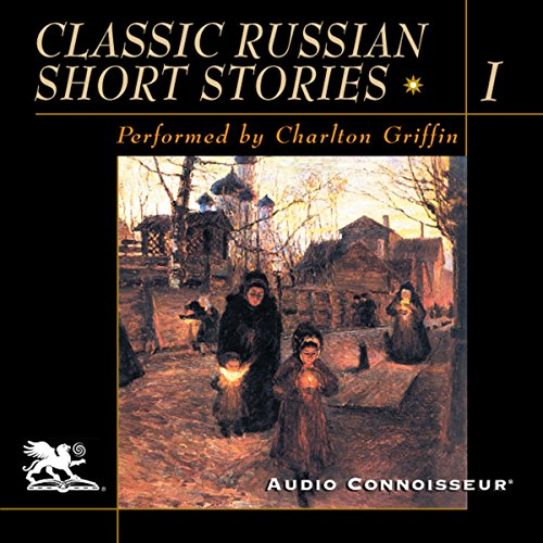 Classic Russian Short Stories, Volume 1 Audiobook By Alexander Pushkin, Nikolai Gogol, Ivan Turgenev, Fyodor Dostoyevsky cover art