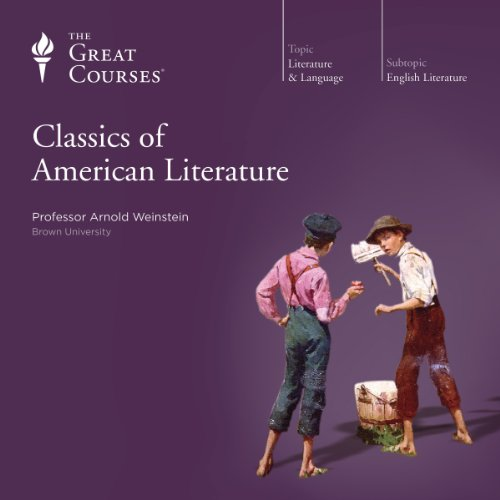 Classics of American Literature Audiobook By Arnold Weinstein, The Great Courses cover art