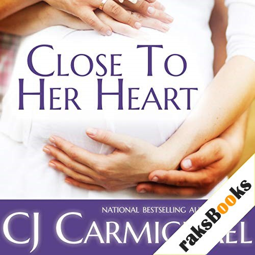 Close to Her Heart Audiobook By CJ Carmichael cover art