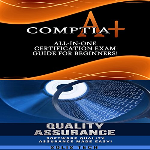 CompTIA A+ & Quality Assurance Audiobook By Solis Tech cover art