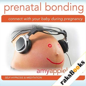 Connect with Your Baby During Pregnancy Audiobook By Amy Applebaum Hypnosis cover art