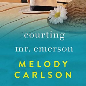 Courting Mr. Emerson Audiobook By Melody Carlson cover art