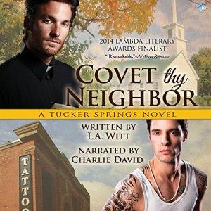 Covet Thy Neighbor Audiobook By L. A. Witt cover art