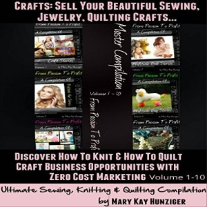 Crafts: Sell Your Beautiful Sewing, Jewelry, Quilting Crafts Audiobook By Mary Kay Hunziger cover art