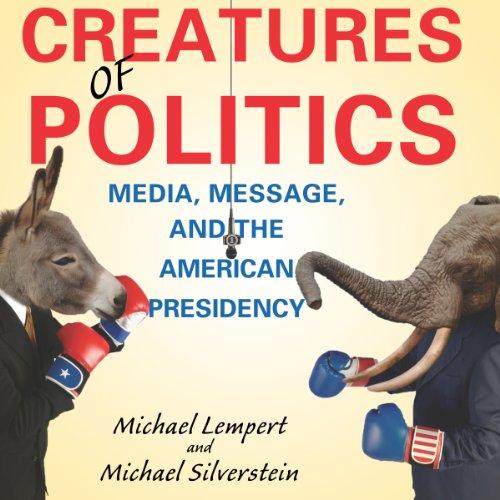 Creatures of Politics Audiobook By Michael Lempert, Michael Silverstein cover art