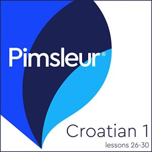 Croatian Phase 1, Unit 26-30 Audiobook By Pimsleur cover art
