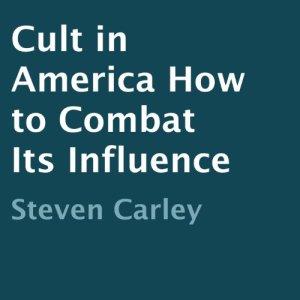 Cult in America Audiobook By Steven Carley cover art