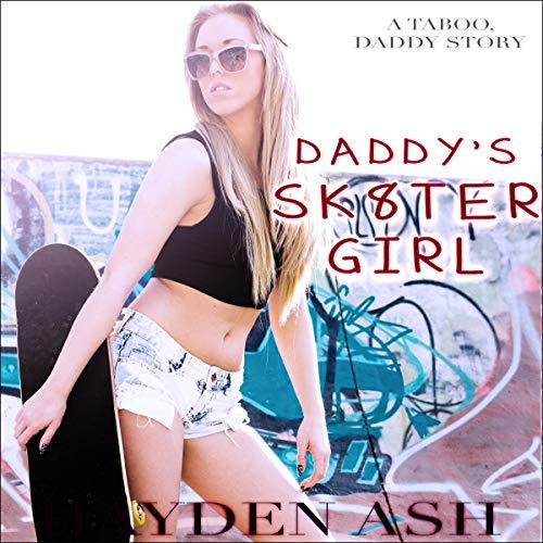Daddy's Sk8ter Girl Audiobook By Hayden Ash cover art