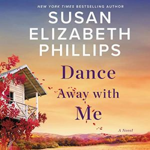 Dance Away with Me Audiobook By Susan Elizabeth Phillips cover art