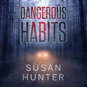 Dangerous Habits Audiobook By Susan Hunter cover art